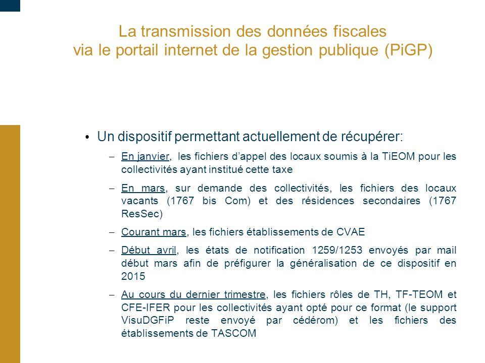 La transmission des données fiscales via le portail internet de la gestion publique (PiGP) Un dispositif permettant actuellement de récupérer: – En ja