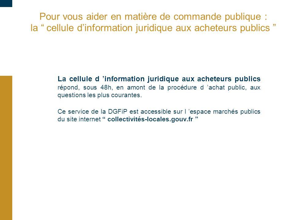 """Pour vous aider en matière de commande publique : la """" cellule d'information juridique aux acheteurs publics """" La cellule d 'information juridique aux"""
