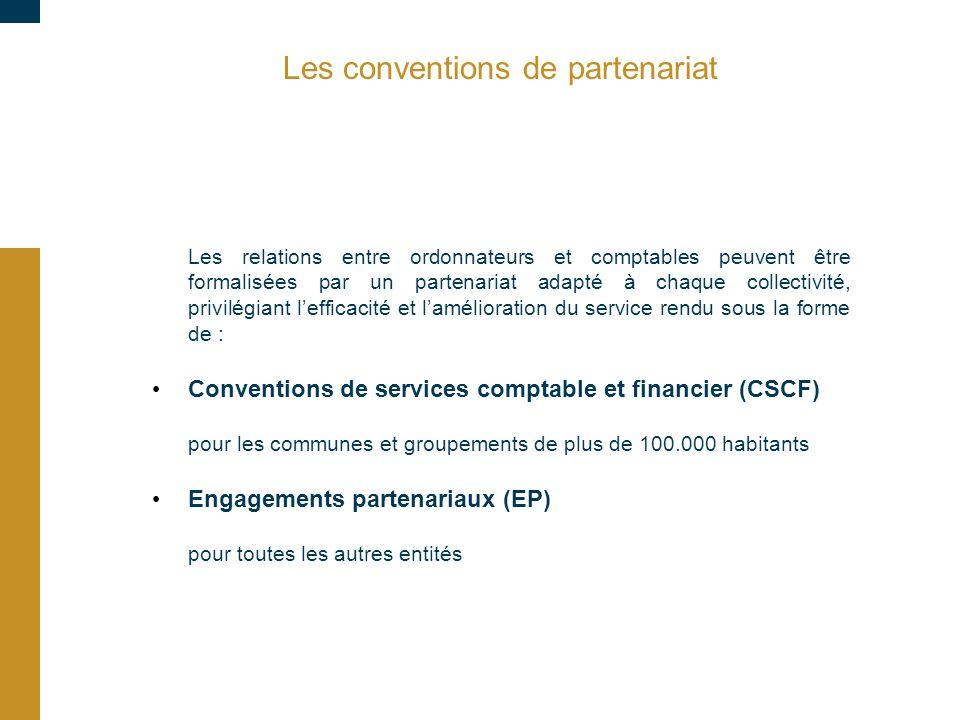 Les conventions de partenariat Les relations entre ordonnateurs et comptables peuvent être formalisées par un partenariat adapté à chaque collectivité