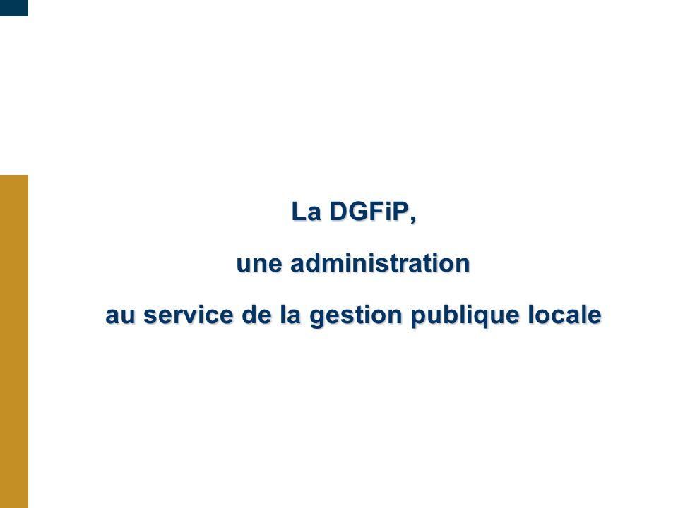 La DGFiP, une administration au service de la gestion publique locale