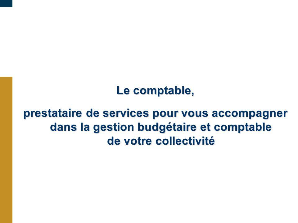 Le comptable, prestataire de services pour vous accompagner dans la gestion budgétaire et comptable de votre collectivité