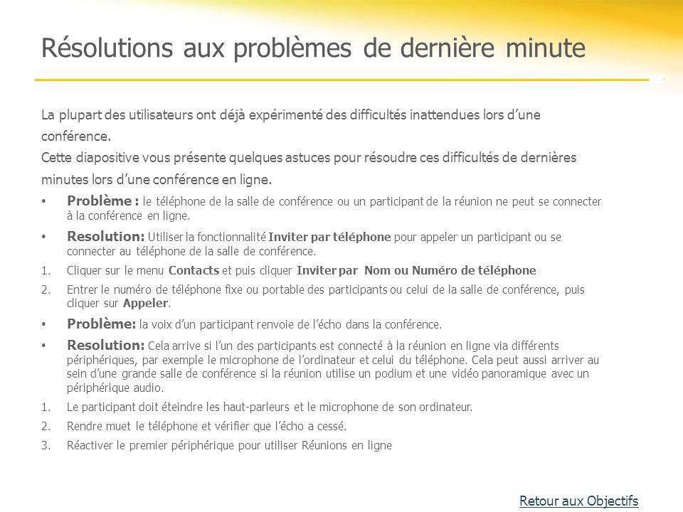 Résolutions aux problèmes de dernière minute La plupart des utilisateurs ont déjà expérimenté des difficultés inattendues lors d'une conférence. Cette