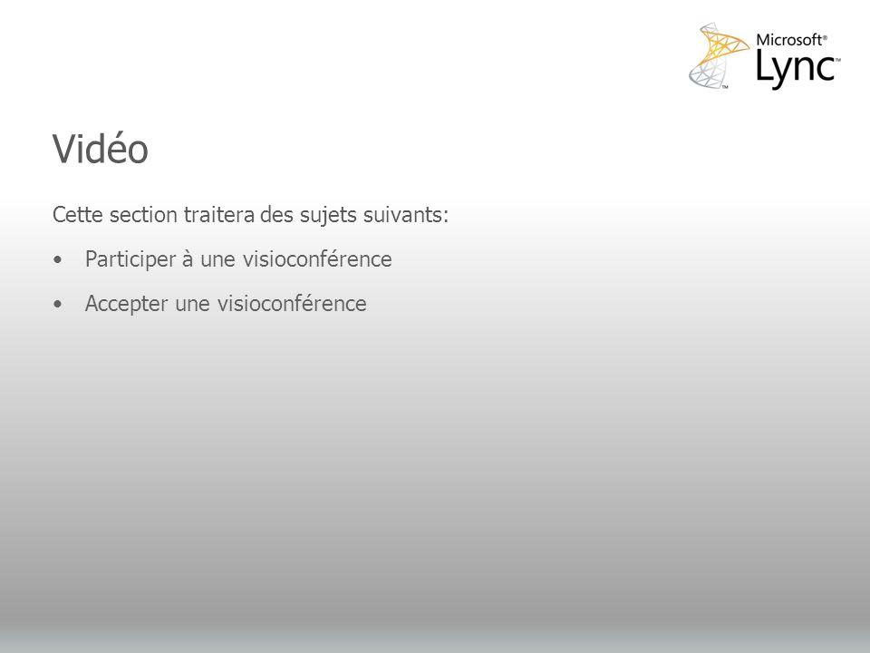 Video Objectives Cette section traitera des sujets suivants: Participer à une visioconférence Accepter une visioconférence Vidéo