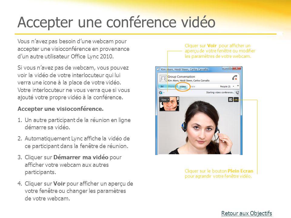 Vous n'avez pas besoin d'une webcam pour accepter une visioconférence en provenance d'un autre utilisateur Office Lync 2010. Si vous n'avez pas de web
