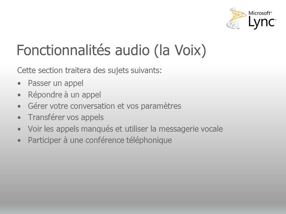 Video Objectives Cette section traitera des sujets suivants: Passer un appel Répondre à un appel Gérer votre conversation et vos paramètres Transférer