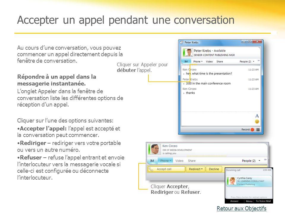 Accepter un appel pendant une conversation Au cours d'une conversation, vous pouvez commencer un appel directement depuis la fenêtre de conversation.