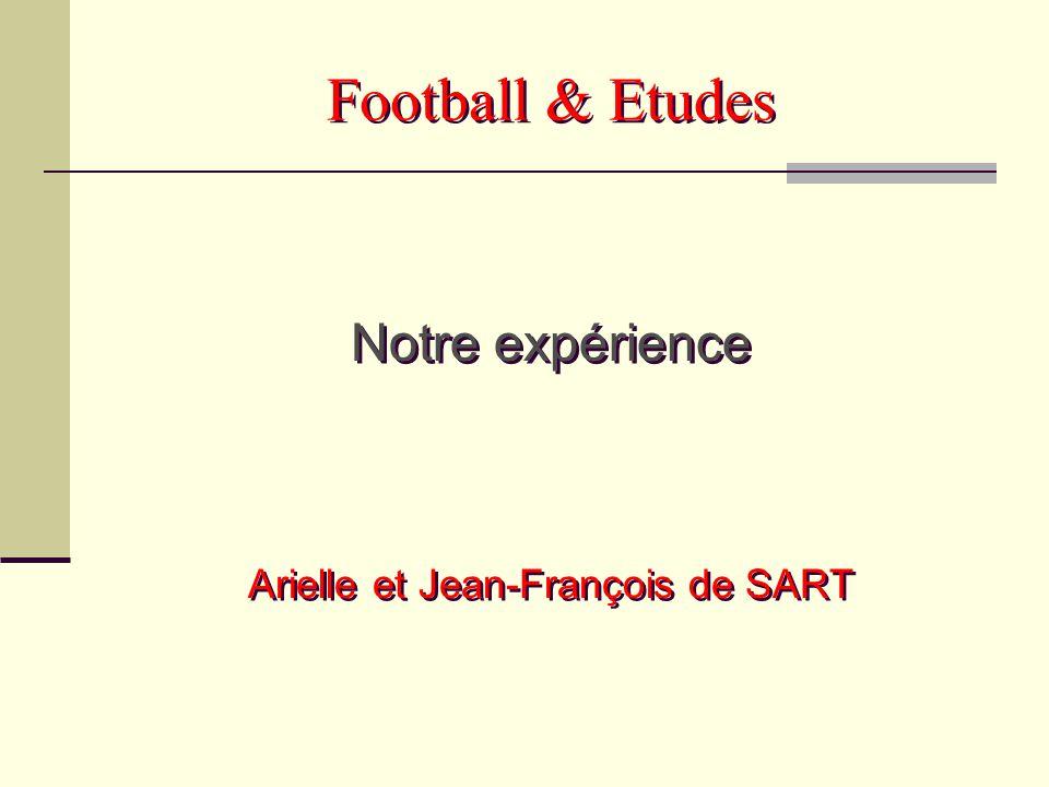 Jean-François de SART Licencié en science économique Joueur de football professionnel de 1982 à 1995 Gérant d'agence ING (agent indépendant) Coach Equipe nationale Espoirs (U 21)