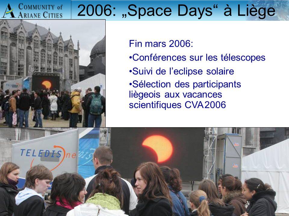 """Charleroi, eurocité wallonne 24 mai 2006 17 2006: """"Space Days"""" à Liège Fin mars 2006: Conférences sur les télescopes Suivi de l'eclipse solaire Sélect"""