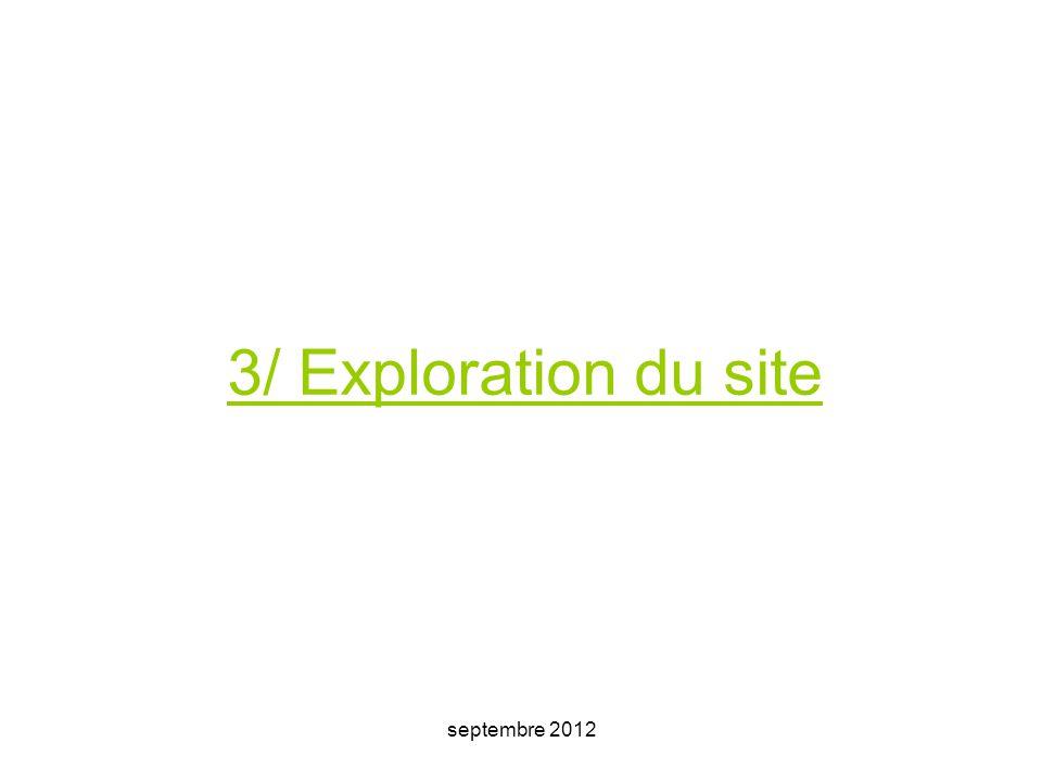 septembre 2012 3/ Exploration du site