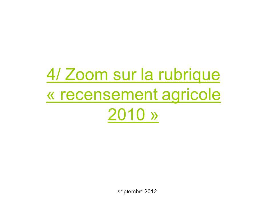 septembre 2012 4/ Zoom sur la rubrique « recensement agricole 2010 »