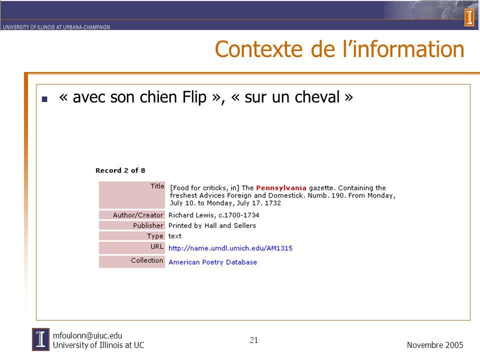 21 Novembre 2005 mfoulonn@uiuc.edu University of Illinois at UC Contexte de l'information « avec son chien Flip », « sur un cheval »