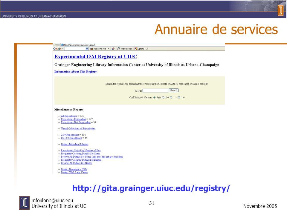 31 Novembre 2005 mfoulonn@uiuc.edu University of Illinois at UC Annuaire de services http://gita.grainger.uiuc.edu/registry/