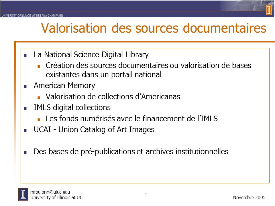 4 Novembre 2005 mfoulonn@uiuc.edu University of Illinois at UC Valorisation des sources documentaires La National Science Digital Library Création des