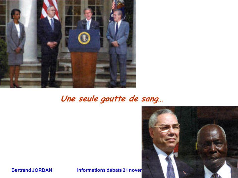 Bertrand JORDAN Informations débats 21 novembre 2006 Une seule goutte de sang…