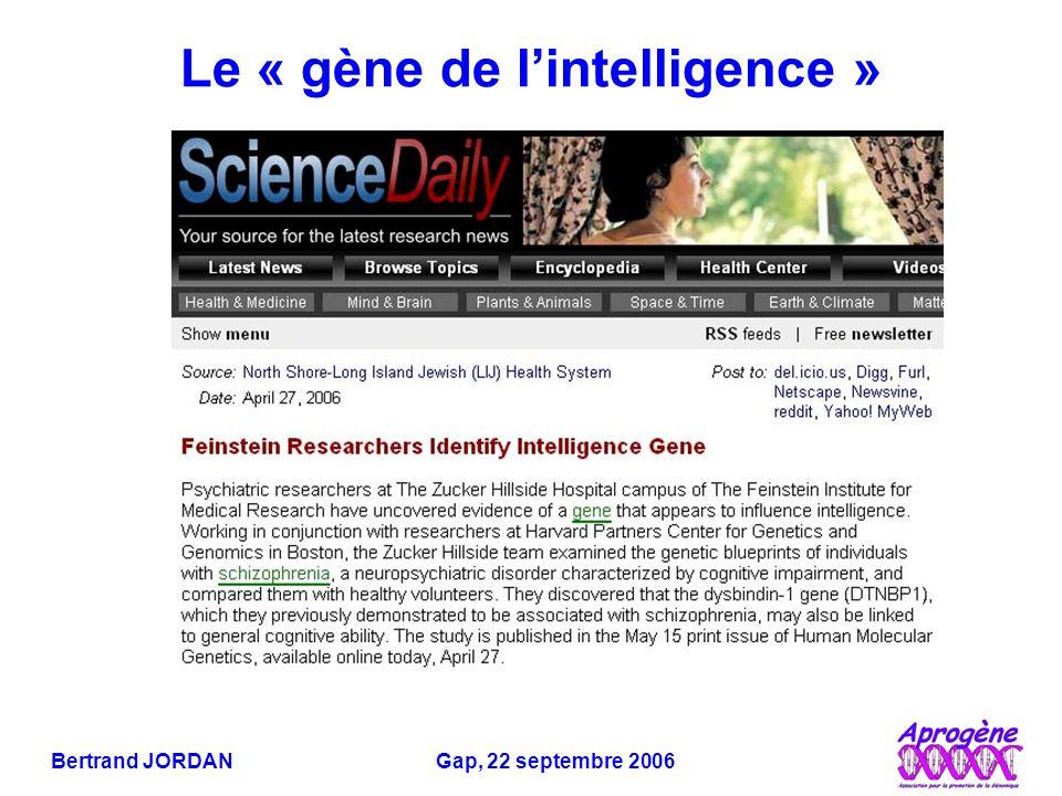 Bertrand JORDAN Gap, 22 septembre 2006 Le « gène de l'intelligence »