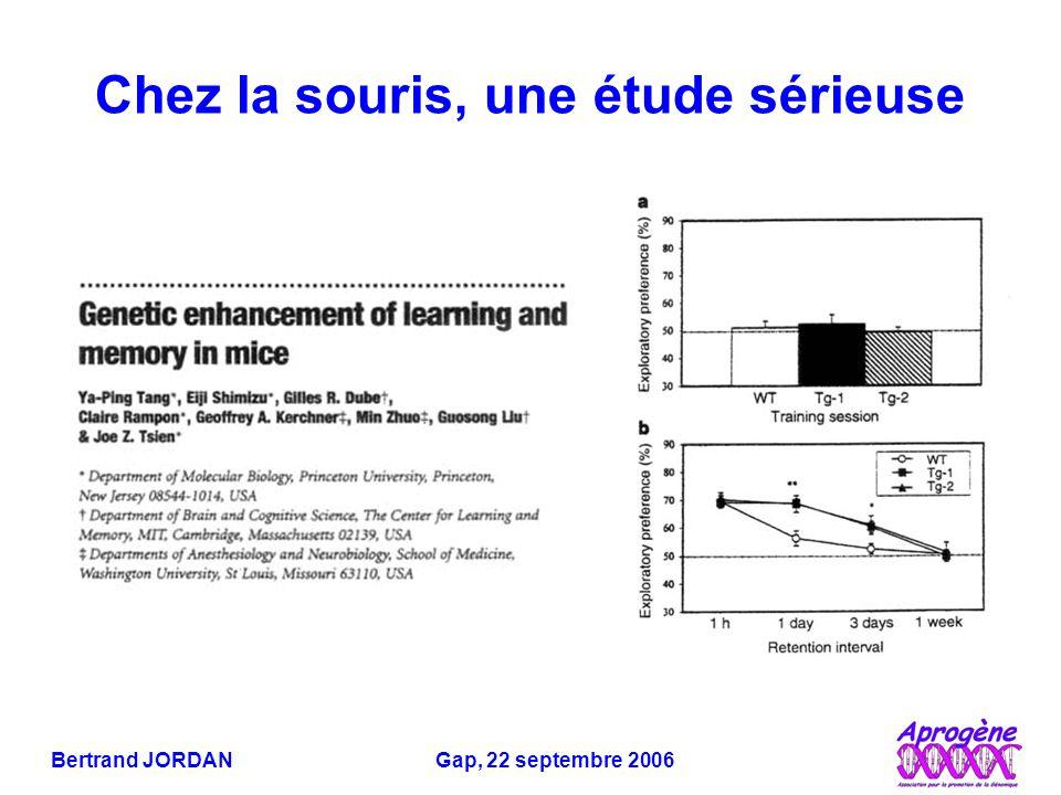 Bertrand JORDAN Gap, 22 septembre 2006 Chez la souris, une étude sérieuse