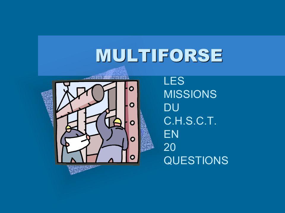 LES MISSIONS DU C.H.S.C.T.QUESTION n° 10: Le C.H.S.C.T.