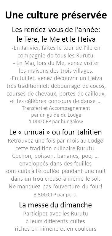Le « umuai » ou four tahitien Retrouvez une fois par mois au Lodge cette tradition culinaire Rurutu. Cochon, poisson, bananes, poe, … enveloppés dans