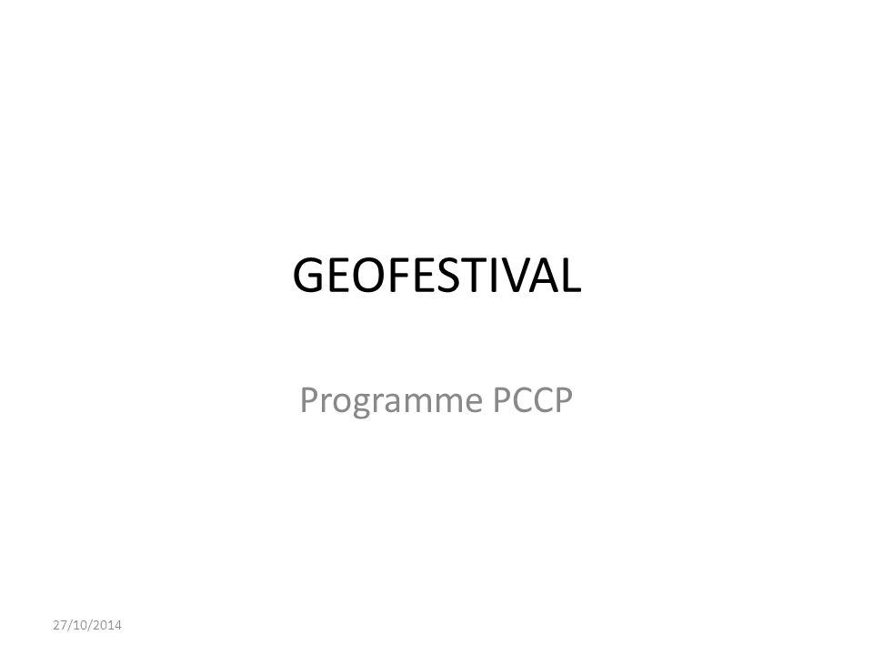 GEOFESTIVAL Programme PCCP 27/10/2014