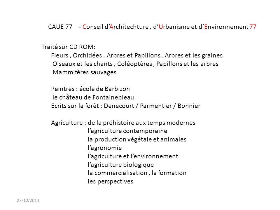CAUE 77 - Conseil d'Architechture, d'Urbanisme et d'Environnement 77 Traité sur CD ROM: Fleurs, Orchidées, Arbres et Papillons, Arbres et les graines