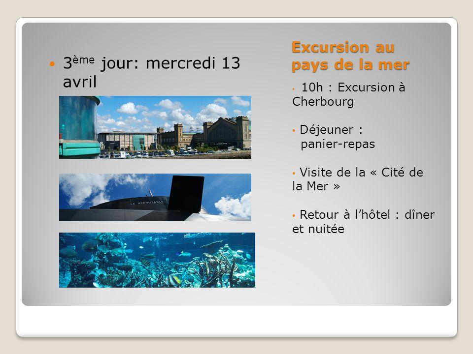 Excursion au pays de la mer 10h : Excursion à Cherbourg Déjeuner : panier-repas Visite de la « Cité de la Mer » Retour à l'hôtel : dîner et nuitée 3 ème jour: mercredi 13 avril