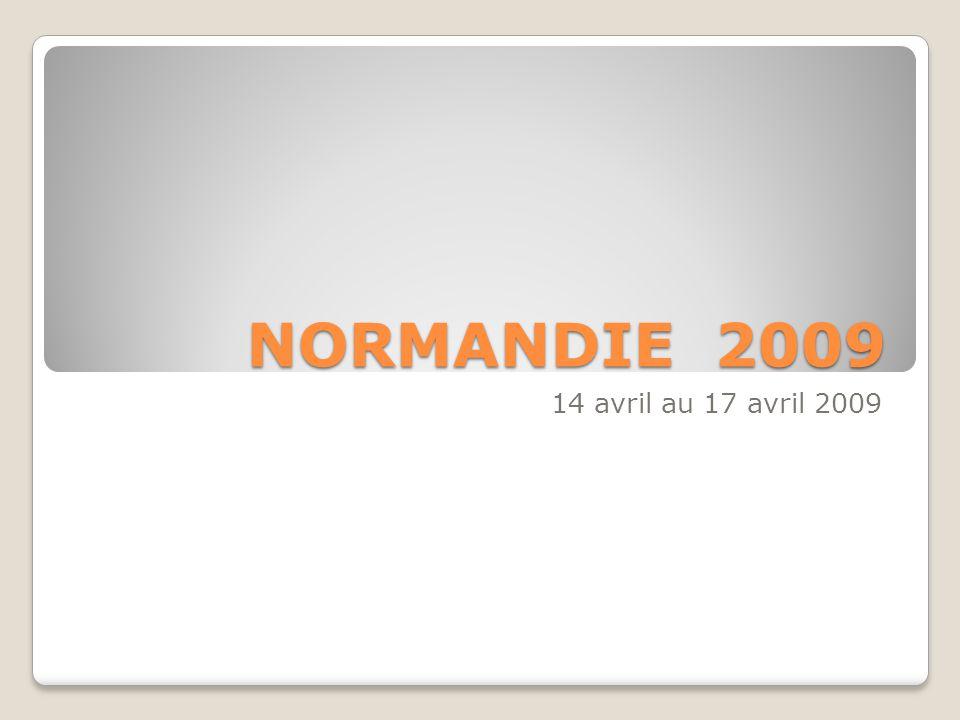 NORMANDIE 2009 14 avril au 17 avril 2009