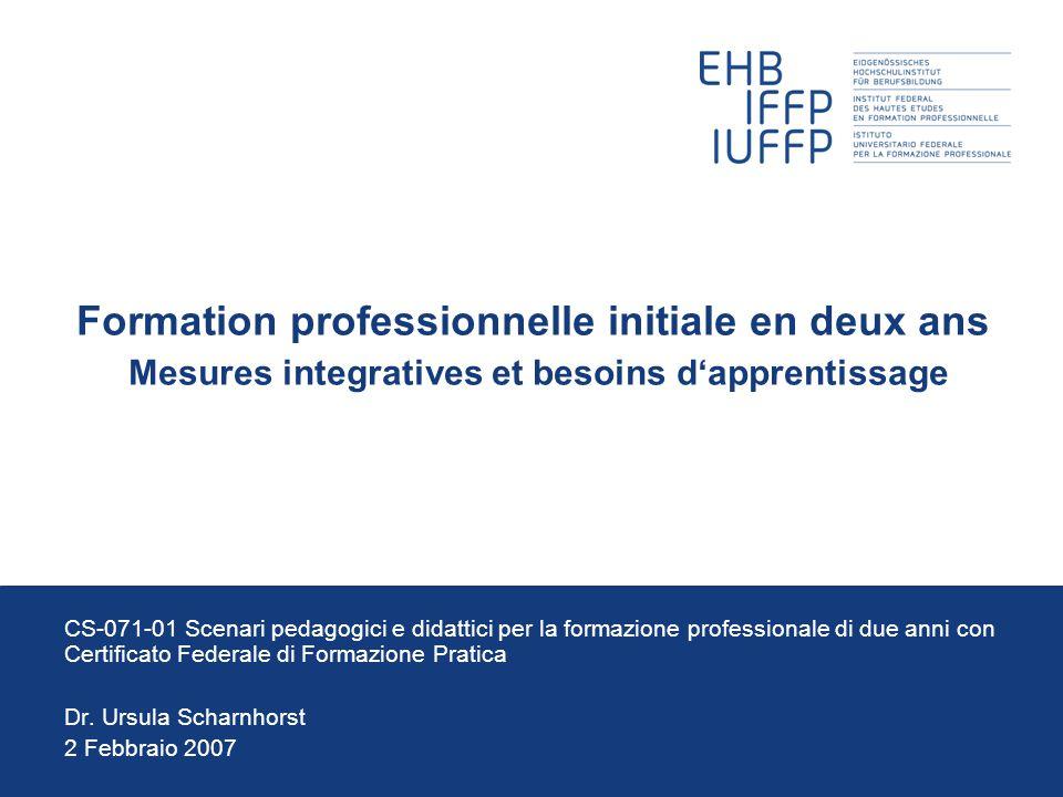 Formation professionnelle initiale en deux ans Mesures integratives et besoins d'apprentissage CS-071-01 Scenari pedagogici e didattici per la formazi
