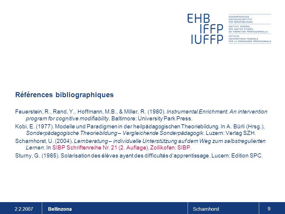 2.2.2007Scharnhorst 9 Bellinzona Références bibliographiques Feuerstein, R., Rand, Y., Hoffmann, M.B., & Miller, R. (1980). Instrumental Enrichment. A