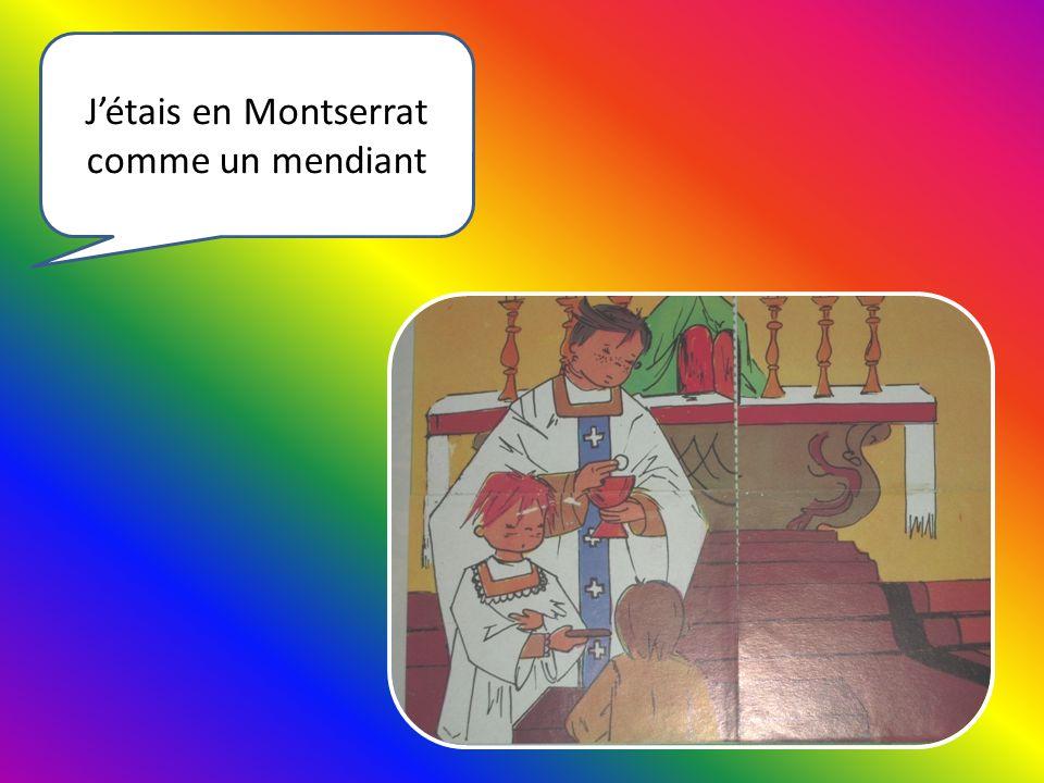 J'étais en Montserrat comme un mendiant