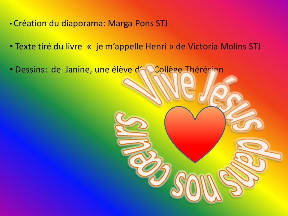 Création du diaporama: Marga Pons STJ Texte tiré du livre « je m'appelle Henri » de Victoria Molins STJ Dessins: de Janine, une élève d'un Collège Thérésien