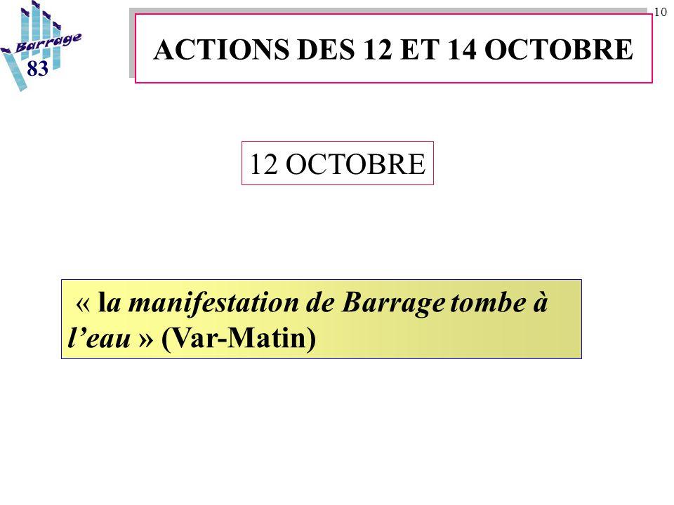 10 « la manifestation de Barrage tombe à l'eau » (Var-Matin) 83 ACTIONS DES 12 ET 14 OCTOBRE 12 OCTOBRE