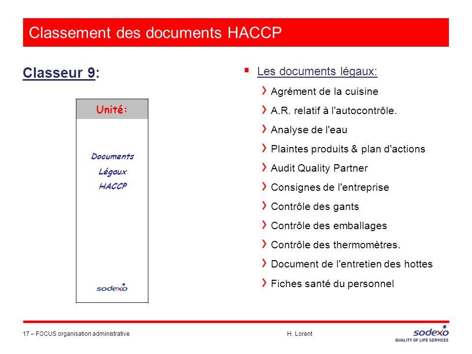 Classement des documents HACCP Classeur 9: 17 –FOCUS organisation administrative H. Lorent  Les documents légaux: Agrément de la cuisine A.R. relatif