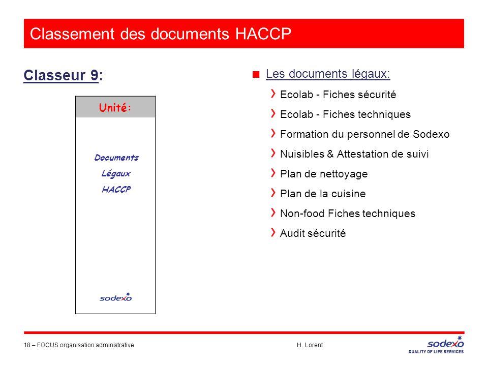 Classement des documents HACCP Classeur 9: 18 –FOCUS organisation administrative H. Lorent ■ Les documents légaux: Ecolab - Fiches sécurité Ecolab - F