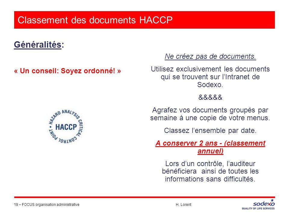 Classement des documents HACCP Généralités: « Un conseil: Soyez ordonné! » 19 –FOCUS organisation administrative H. Lorent Ne créez pas de documents.