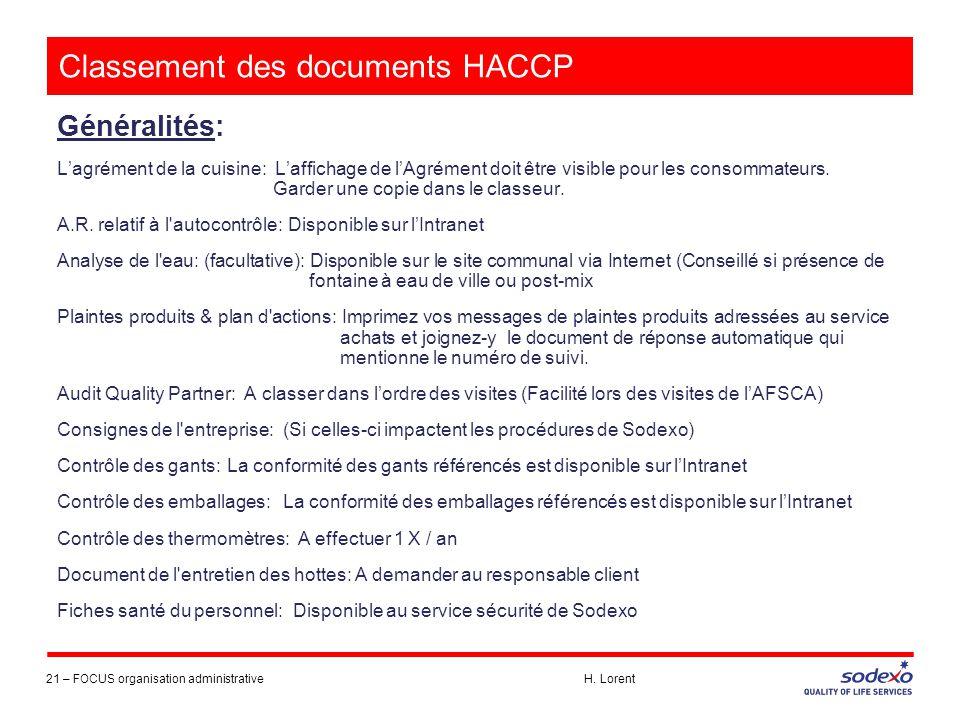 Classement des documents HACCP Généralités: L'agrément de la cuisine: L'affichage de l'Agrément doit être visible pour les consommateurs. Garder une c