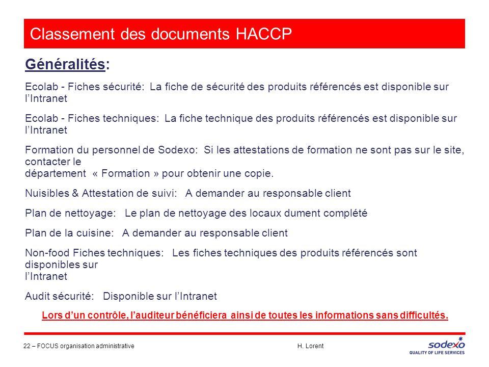 Classement des documents HACCP Généralités: Ecolab - Fiches sécurité: La fiche de sécurité des produits référencés est disponible sur l'Intranet Ecola