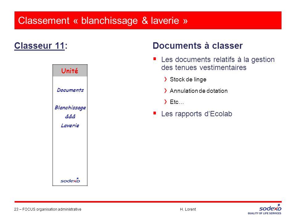 Classement « blanchissage & laverie » Classeur 11: 23 –FOCUS organisation administrative H. Lorent Documents à classer  Les documents relatifs à la g