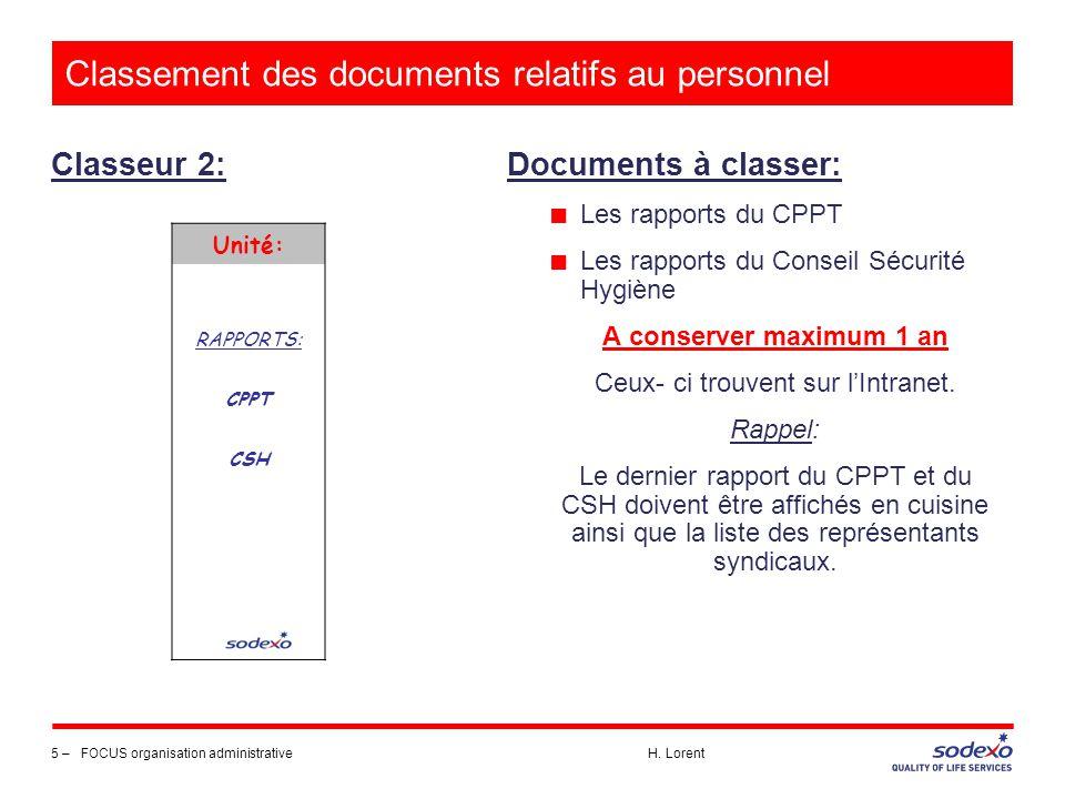 Classement des documents relatifs au personnel Classeur 2: 5 –FOCUS organisation administrative H. Lorent Documents à classer: ■ Les rapports du CPPT