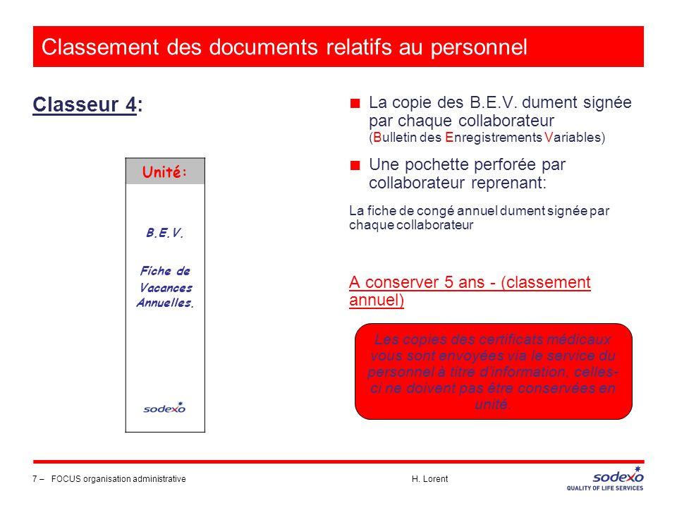 Classement des documents relatifs au personnel Classeur 4: 7 –FOCUS organisation administrative H. Lorent Unité: B.E.V. Fiche de Vacances Annuelles. ■