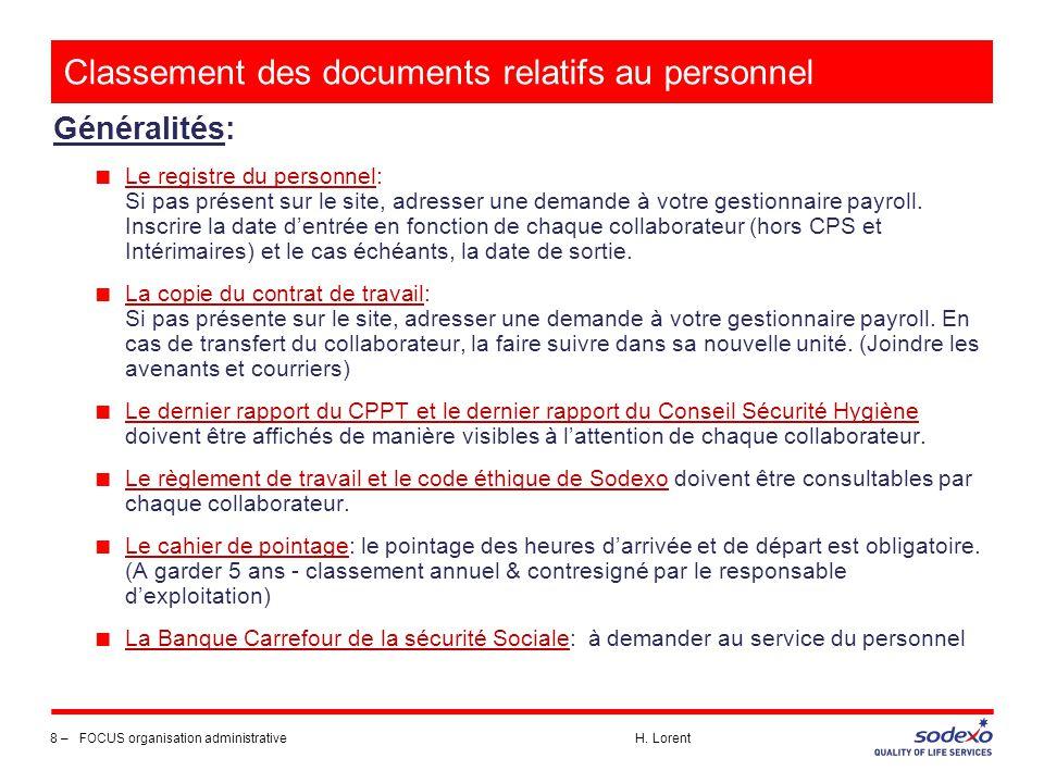 Classement des documents relatifs au personnel 8 –FOCUS organisation administrative H. Lorent Généralités: ■ Le registre du personnel: Si pas présent