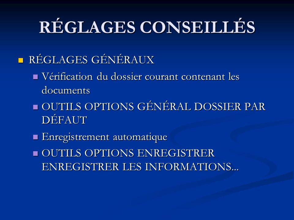 RÉGLAGES CONSEILLÉS RÉGLAGES GÉNÉRAUX RÉGLAGES GÉNÉRAUX Vérification du dossier courant contenant les documents Vérification du dossier courant conten