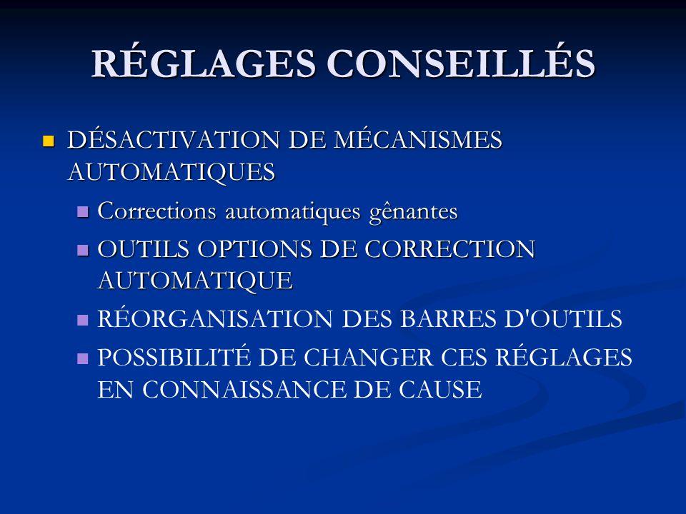 RÉGLAGES CONSEILLÉS DÉSACTIVATION DE MÉCANISMES AUTOMATIQUES DÉSACTIVATION DE MÉCANISMES AUTOMATIQUES Corrections automatiques gênantes Corrections au