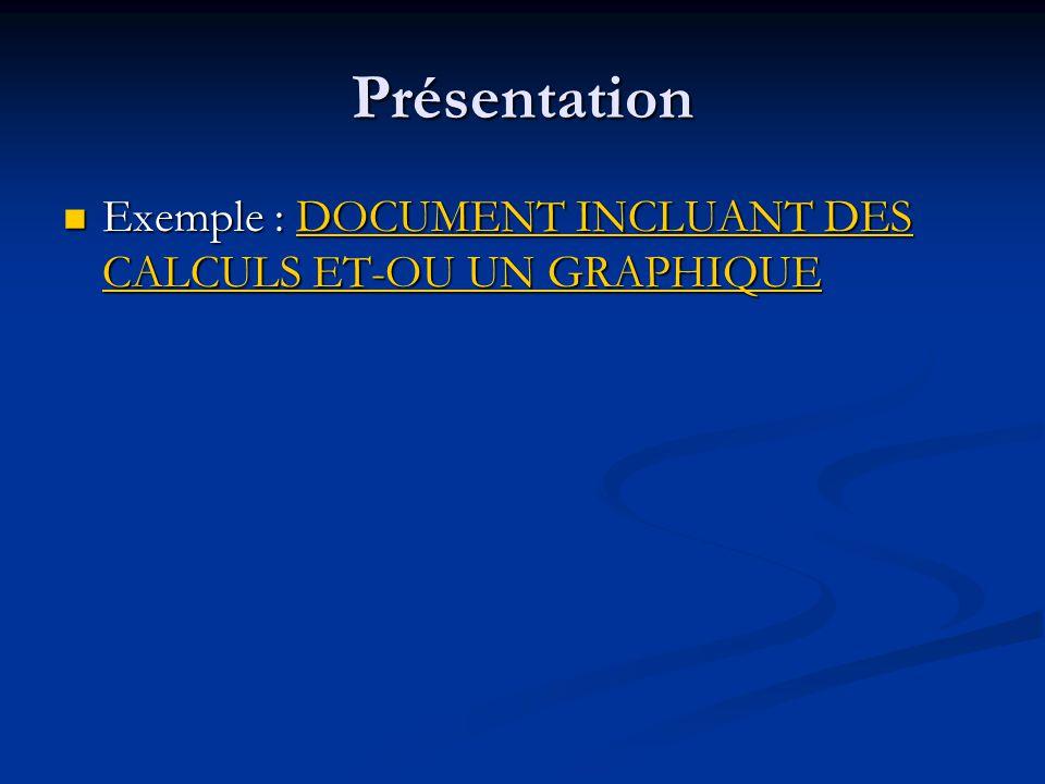 Présentation Exemple : DOCUMENT INCLUANT DES CALCULS ET-OU UN GRAPHIQUE Exemple : DOCUMENT INCLUANT DES CALCULS ET-OU UN GRAPHIQUEDOCUMENT INCLUANT DE