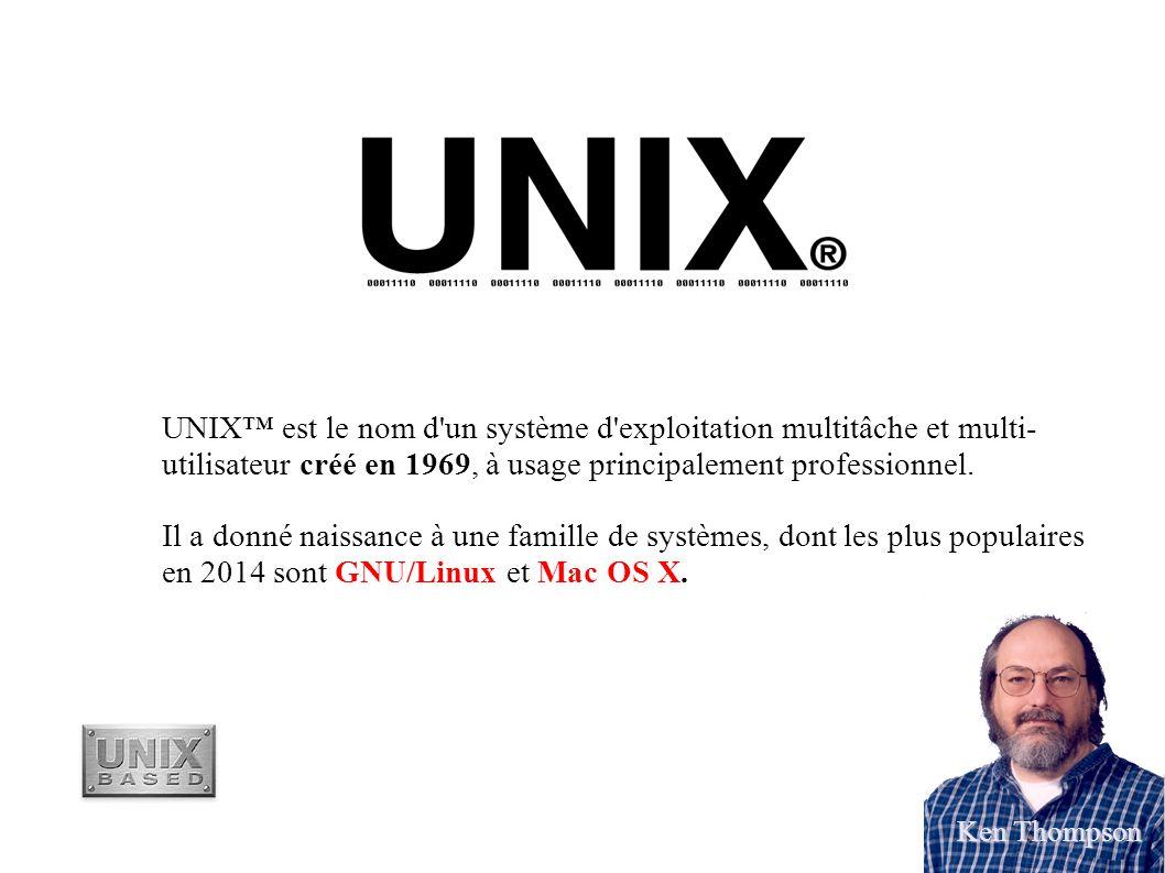 UNIX™ est le nom d un système d exploitation multitâche et multi- utilisateur créé en 1969, à usage principalement professionnel.