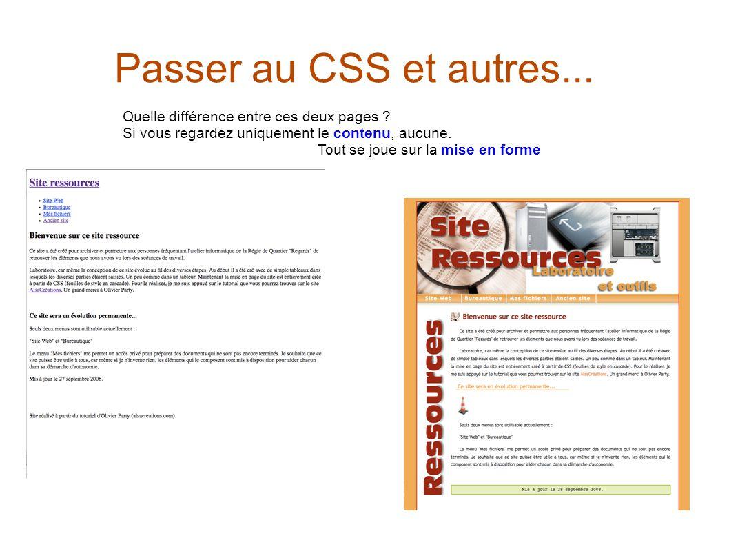 Passer au CSS et autres... Quelle différence entre ces deux pages .