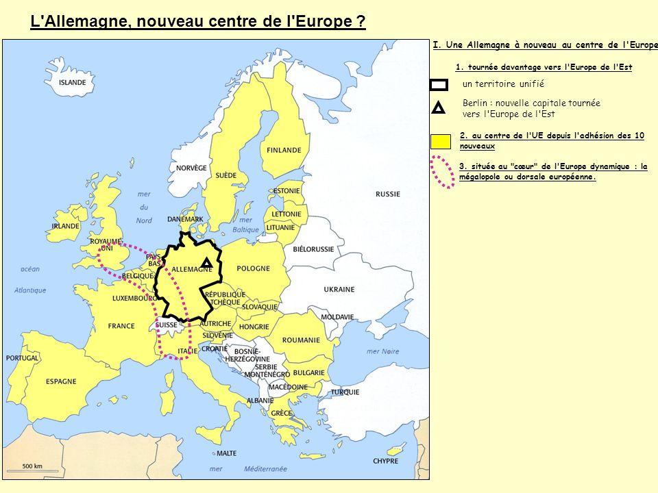 1. tournée davantage vers l'Europe de l'Est Berlin : nouvelle capitale tournée vers l'Europe de l'Est 2. au centre de l'UE depuis l'adhésion des 10 no
