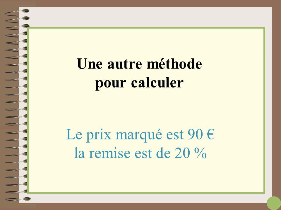 Il faut calculer le nouveau prix : 90 – 18 = 72 Le nouveau prix est 72 €. Le prix marqué est 90 € la remise est de 18 €