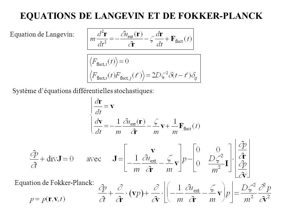 EQUATIONS DE LANGEVIN ET DE FOKKER-PLANCK 001 011101 111 Equation de Langevin: Système d'équations différentielles stochastiques: Equation de Fokker-P