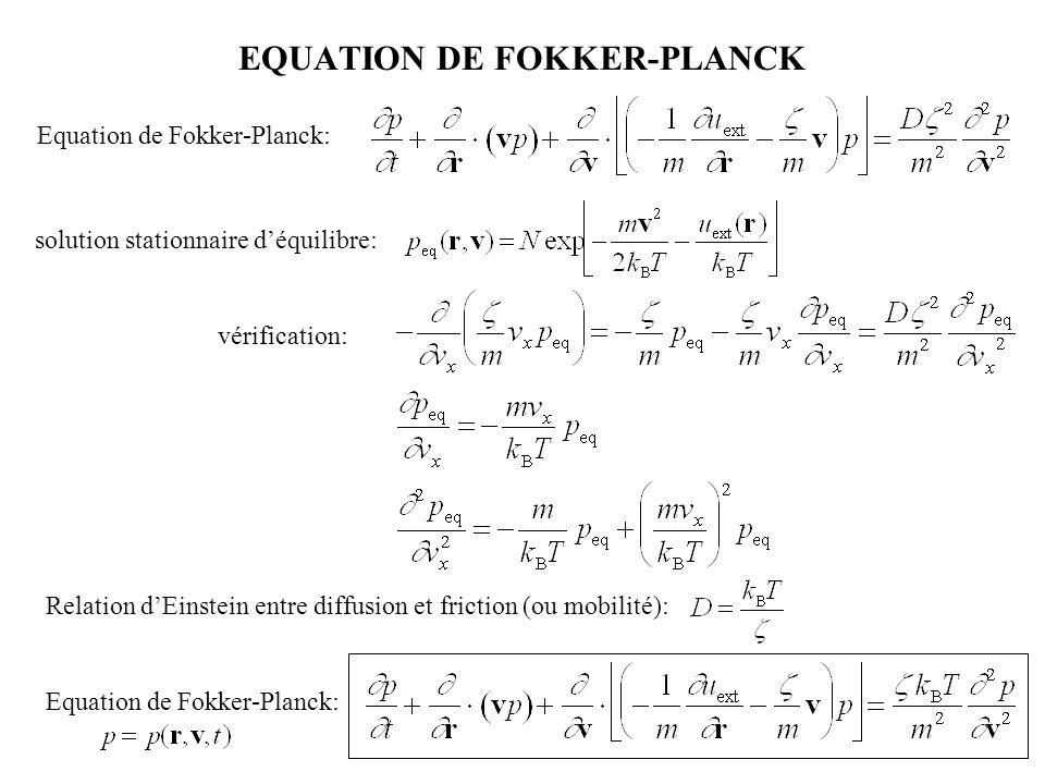 EQUATION DE FOKKER-PLANCK 001 011101 111 solution stationnaire d'équilibre: Equation de Fokker-Planck: Relation d'Einstein entre diffusion et friction