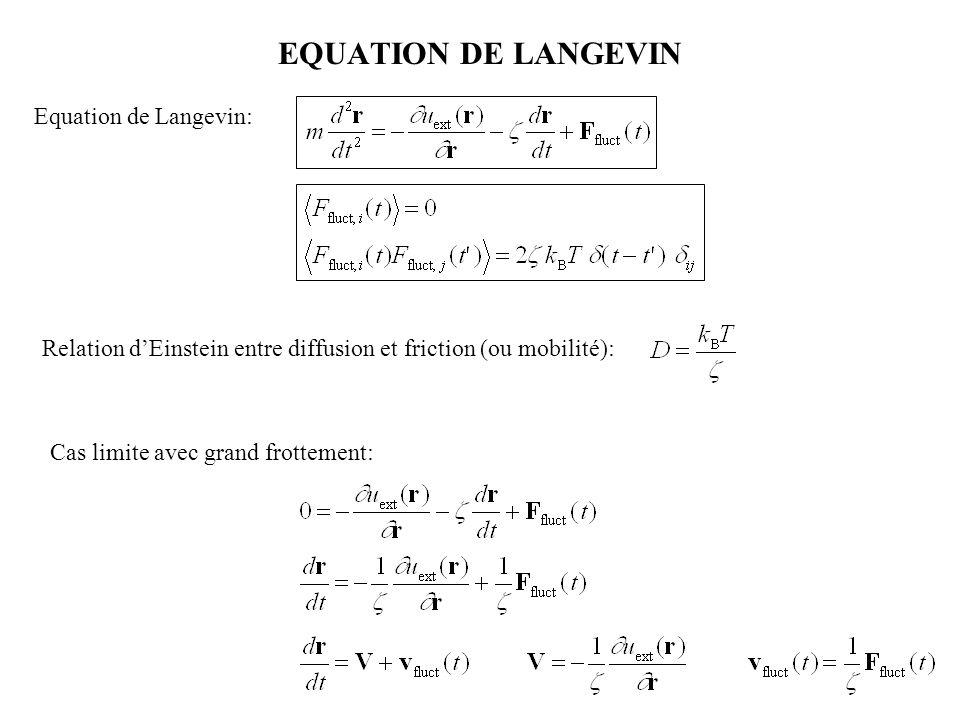 EQUATION DE LANGEVIN 001 011101 111 Equation de Langevin: Relation d'Einstein entre diffusion et friction (ou mobilité): Cas limite avec grand frottem